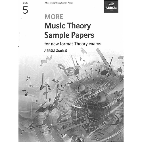 More Music Theory Sample Papers for new format Theory exams Grade 5
