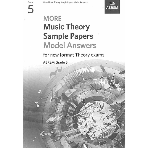More Music Theory Sample Papers Model Answers for new format Theory exams Grade 5